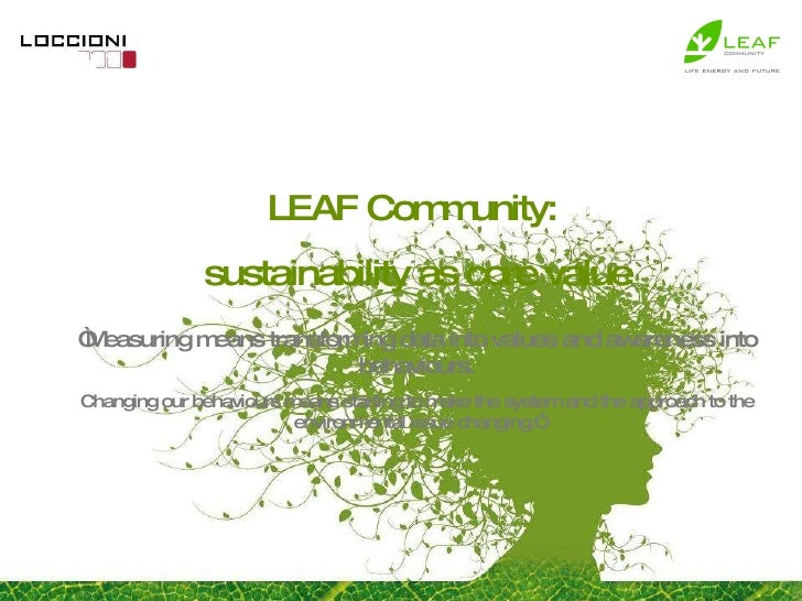 """LEAF Community:  sustainability as core value """" Measuring means transforming data into values and awareness into behaviour..."""