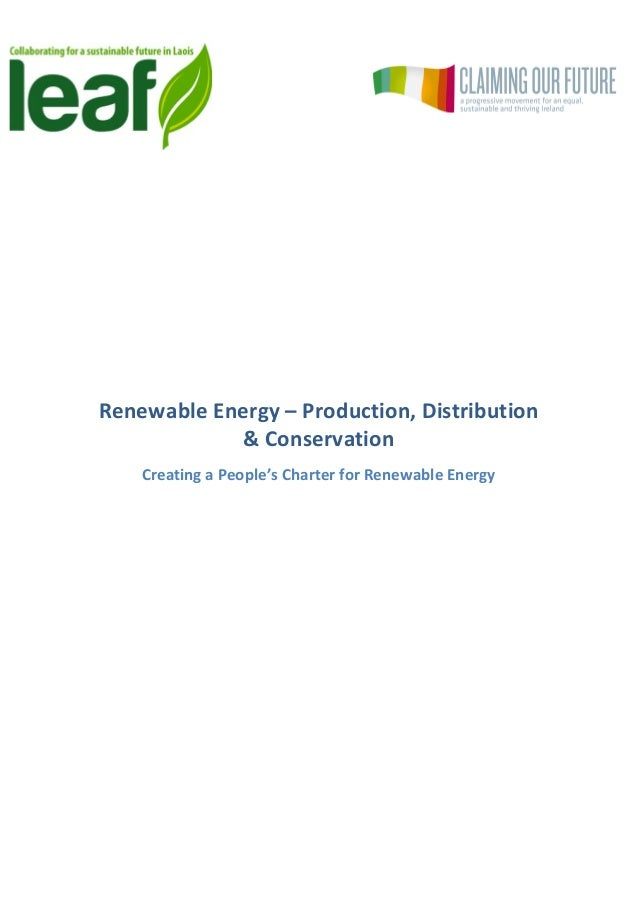 Renewable	   Energy	   –	   Production,	   Distribution	    &	   Conservation	   	    Creating	   a	   People'...