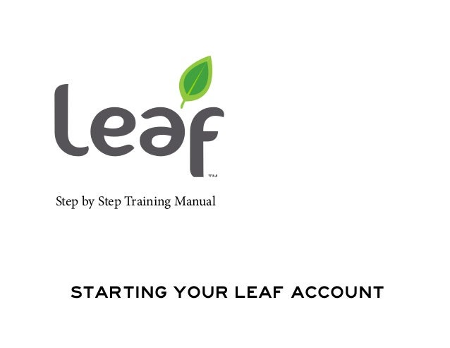 Step by Step Training Manual  starting your leaf account