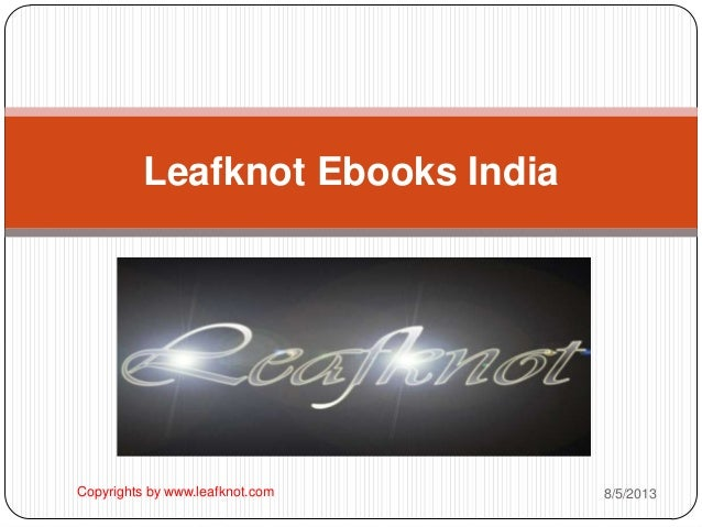Leafknot Ebooks India 8/5/2013Copyrights by www.leafknot.com