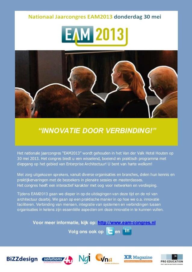 """""""INNOVATIE DOOR VERBINDING!""""Het nationale jaarcongres """"EAM2013"""" wordt gehouden in het Van der Valk Hotel Houten op30 mei 2..."""