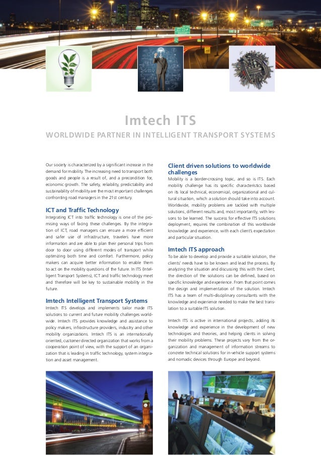 Imtech ITSWorldwide partner in intelligent transport systemsOur society is characterized by a significant increase in the ...