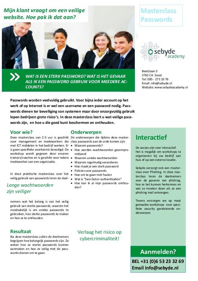 Interactief De sessies zijn zeer interactief. Het is mogelijk om workshops te organiseren bij uw bedrijf aan huis of op ee...