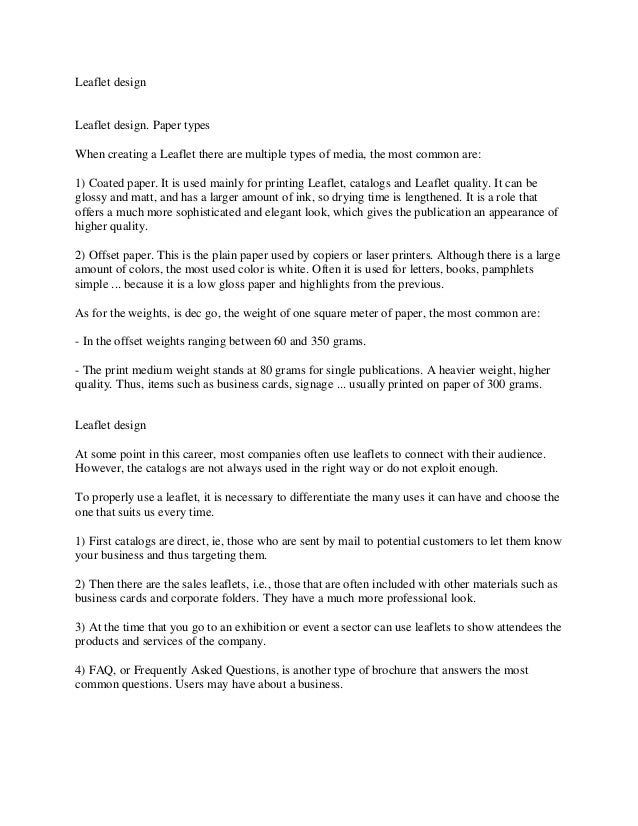 Leaflet design  Leaflet design. Paper types When creating a Leaflet there are multiple types of media, the most common are...