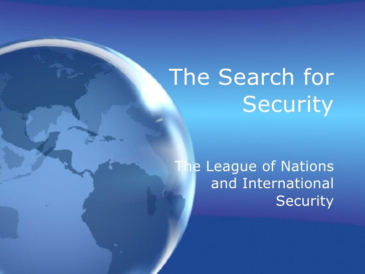 The Search for Security The League of Nations and International Security