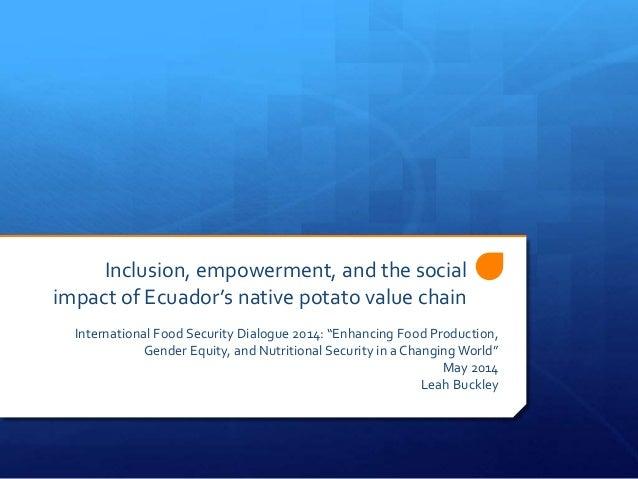 Inclusion, empowerment, and the social impact of Ecuador's native potato value chain International Food Security Dialogue ...