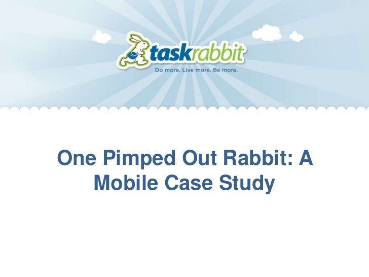 One Pimped Out Rabbit: A   Mobile Case Study
