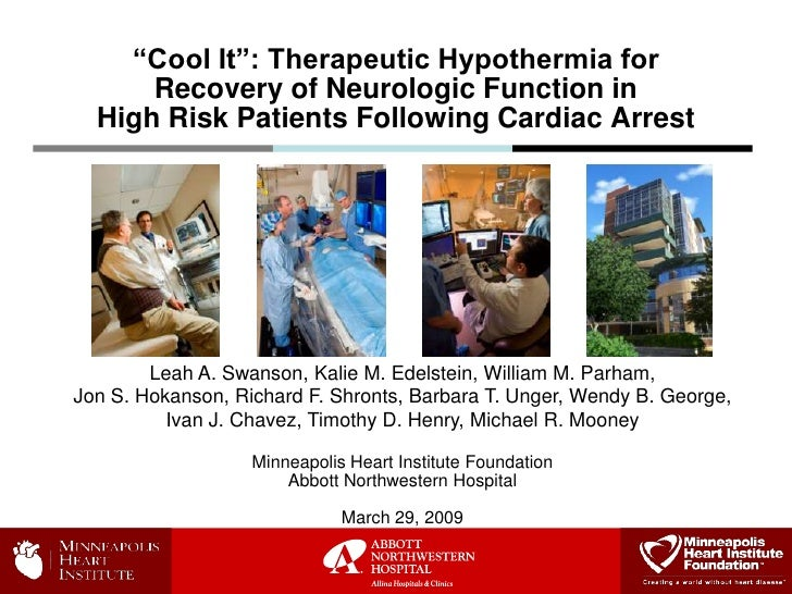 """""""Cool It"""": Therapeutic Hypothermia for      Recovery of Neurologic Function in  High Risk Patients Following Cardiac Arres..."""