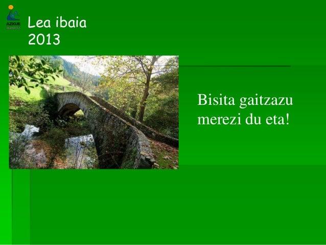Lea ibaia2013Bisita gaitzazumerezi du eta!