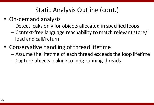 StaMc  Analysis  Outline  (cont.)    • On-‐demand  analysis    – Detect  leaks  only  for  objects...