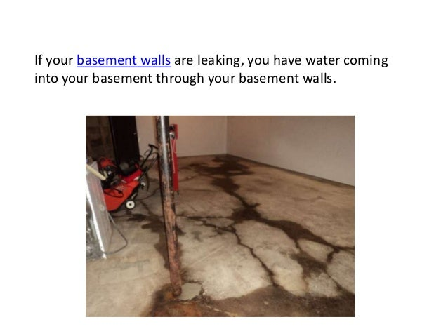 Leaking Basement Walls; 2.