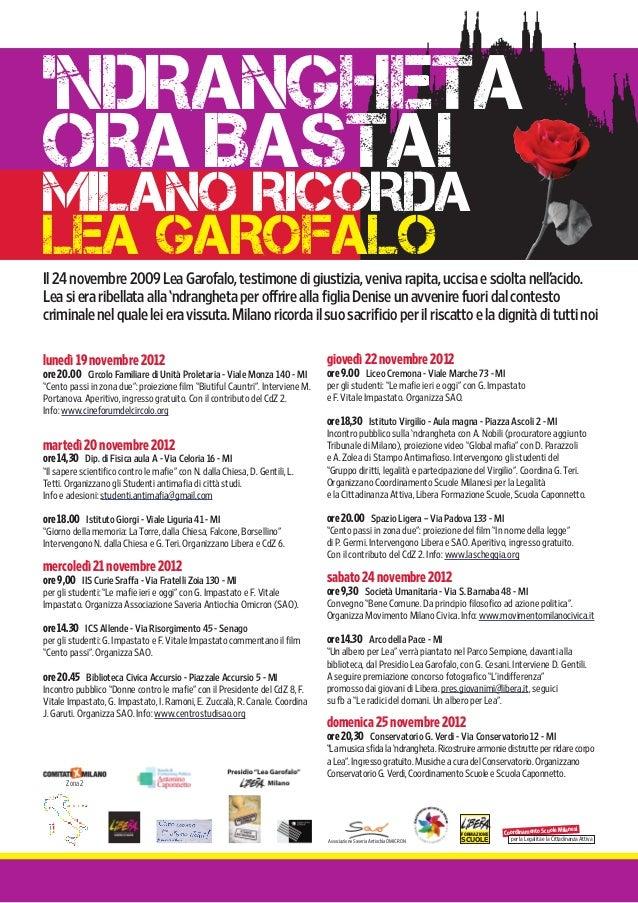 'ndranghetaora Ibasta!milano ricordalea garofaloIl 24 novembre 2009 Lea Garofalo, testimone di giustizia, veniva rapita, u...