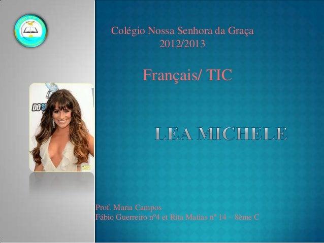 Colégio Nossa Senhora da Graça 2012/2013 Français/ TIC Prof. Maria Campos Fábio Guerreiro nº4 et Rita Matias nº 14 – 8ème C