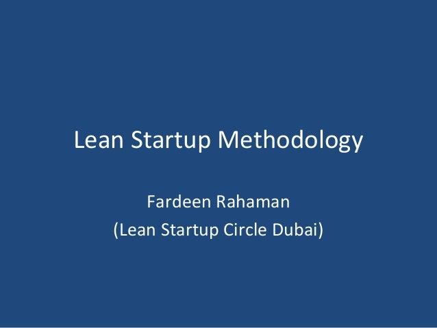 Lean Startup MethodologyFardeen Rahaman(Lean Startup Circle Dubai)