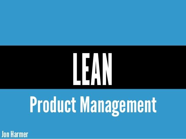 Jon Harmer LEAN Product Management
