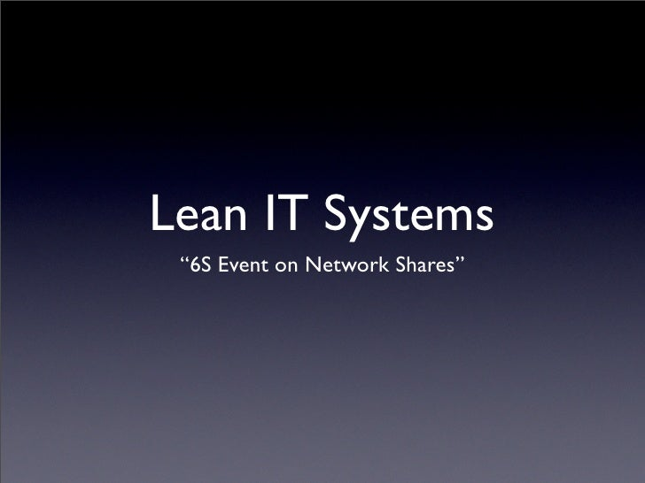 "Lean IT Systems  ""6S Event on Network Shares"""