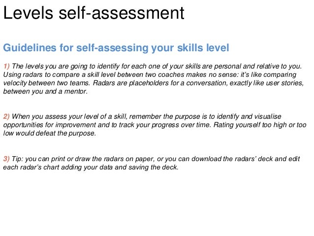 Guidelines for self-assessing your skills level 1) The levels you are going to identify for each one of your skills are pe...