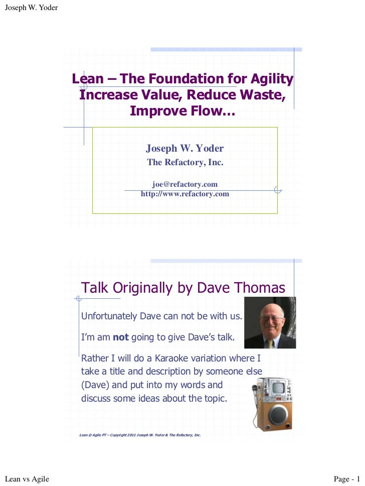 Joseph W. Yoder                  Lean – The Foundation for Agility                   Increase Value, Reduce Waste,        ...