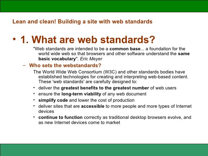 "Lean and clean! Building a site with web standards <ul><li>1. What are web standards? </li></ul><ul><ul><ul><li>""Web ..."