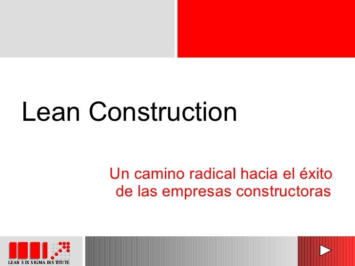 Lean Construction Un camino radical hacia el éxito  de las empresas constructoras
