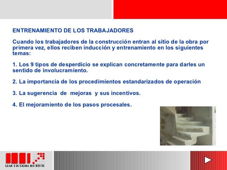 ENTRENAMIENTO DE LOS TRABAJADORES Cuando los trabajadores de la construcción entran al sitio de la obra por primera vez, e...