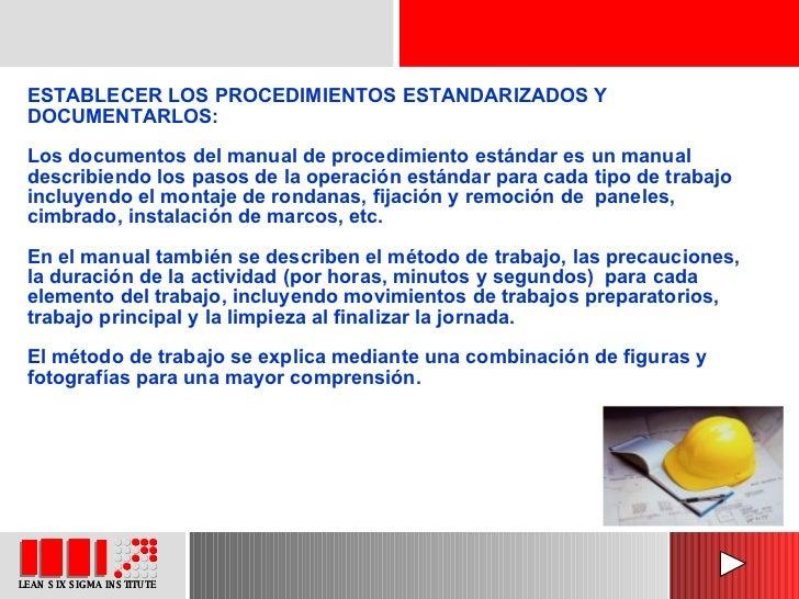 ESTABLECER LOS PROCEDIMIENTOS ESTANDARIZADOS Y DOCUMENTARLOS: Los documentos del manual de procedimiento estándar es un ma...