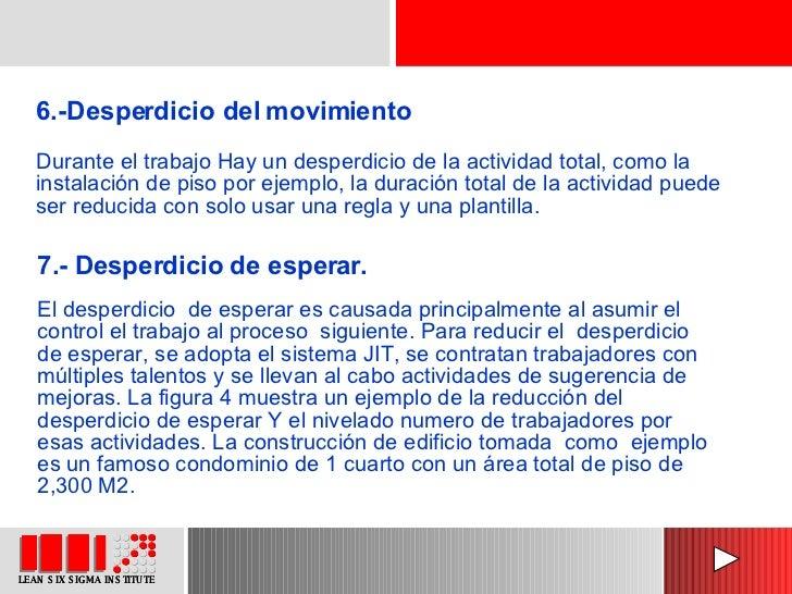 6.-Desperdicio del movimiento Durante el trabajo Hay un desperdicio de la actividad total, como la instalación de piso por...