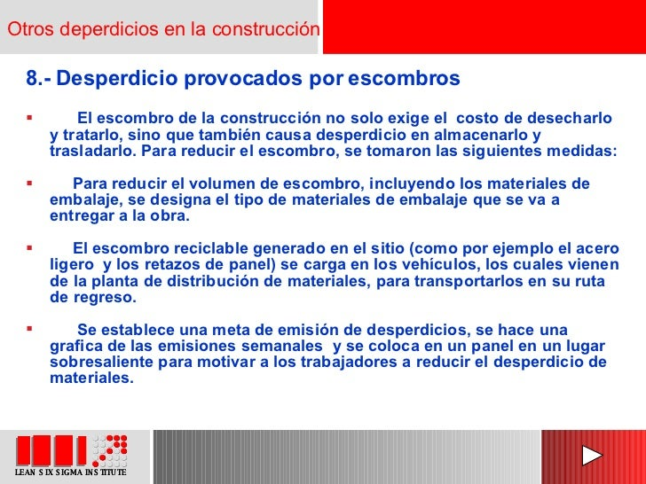 <ul><li>8.- Desperdicio provocados por escombros </li></ul><ul><li>El escombro de la construcción no solo exige el  costo ...