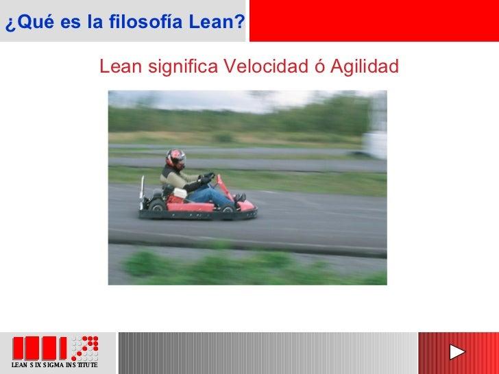 Lean significa Velocidad ó Agilidad ¿Qué es la filosofía Lean?