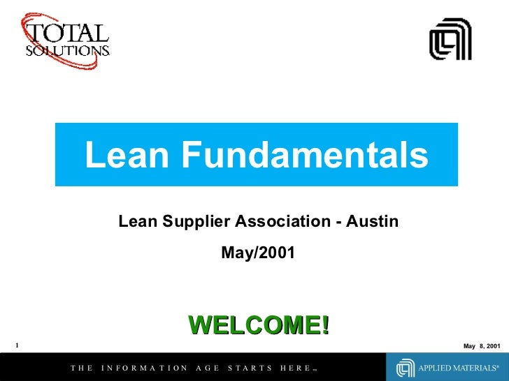 Lean Fundamentals Lean Supplier Association - Austin May/2001 WELCOME!