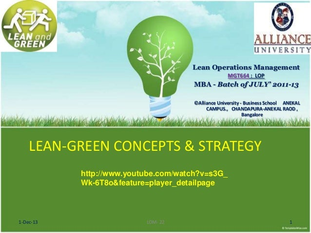 Lean Operations Management MGT664 : LOP  MBA - Batch of JULY' 2011-13 ©Alliance University - Business School ANEKAL CAMPUS...