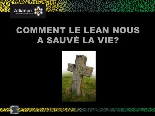 Comment le lean nous a sauvé la vie par Jean-Claude Bihr d'Alliance - Lean Summit France 2014 Slide 3