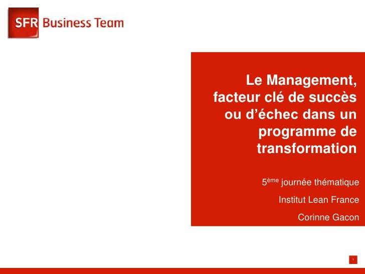 Le Management,facteur clé de succès  ou d'échec dans un       programme de       transformation       5ème journée thémati...
