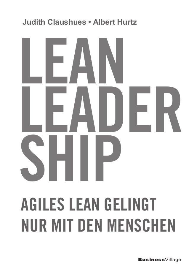 BusinessVillage Judith Claushues • Albert Hurtz Lean LEADER SHIPAGILES Lean gelingt nur mit den Menschen