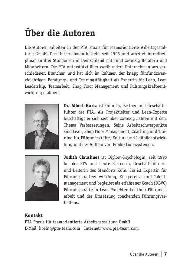 Über die Autoren   7 Über die Autoren Die Autoren arbeiten in der PTA Praxis für teamorientierte Arbeitsgestal- tung GmbH....