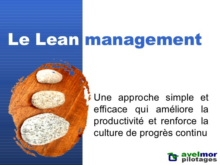 Le Lean  management Une approche simple et efficace qui améliore la productivité et renforce la culture de progrès continu