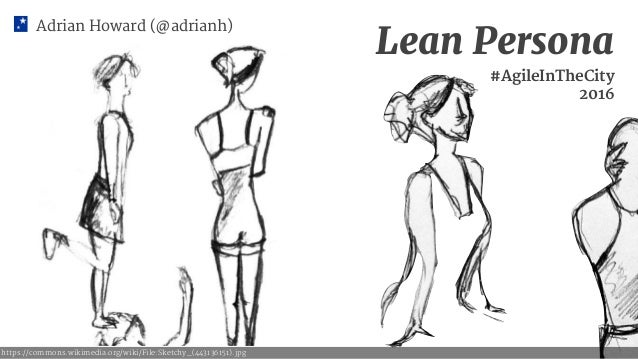Adrian Howard (@adrianh) Lean Persona #AgileInTheCity 2016 https://commons.wikimedia.org/wiki/File:Sketchy_(443136151).jpg