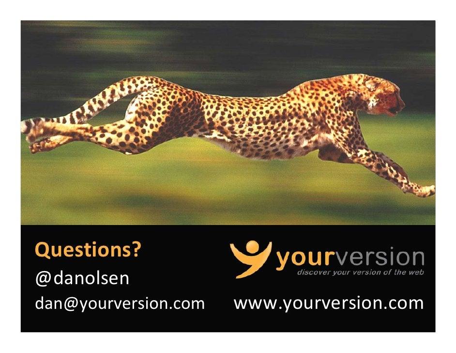 Questions? @danolsen dan@yourversion.com   www.yourversion.com                              Copyright© 2010YourVersion