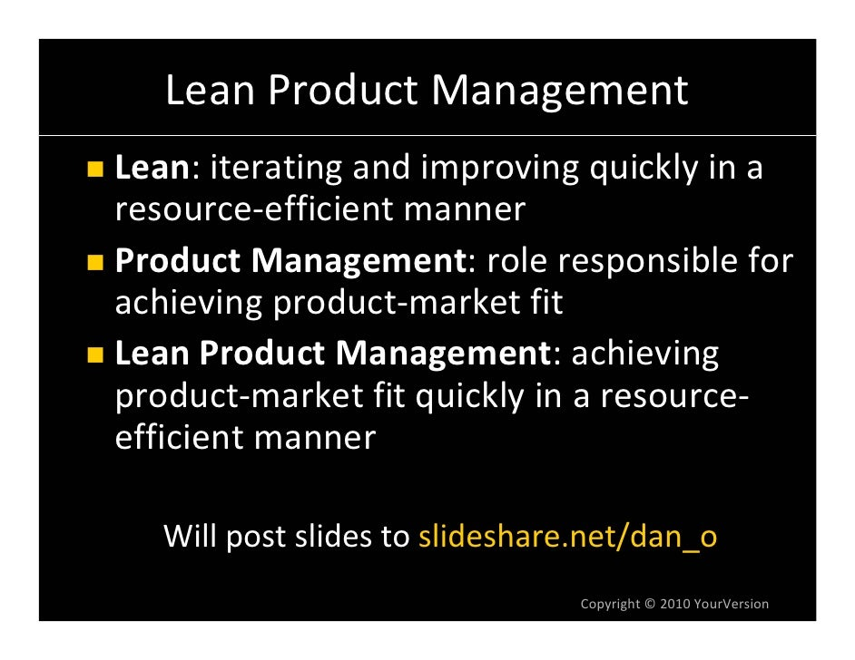 Lean Product Management Lean: iterating and improving quickly in a  resource‐efficient manner Product Management: role res...