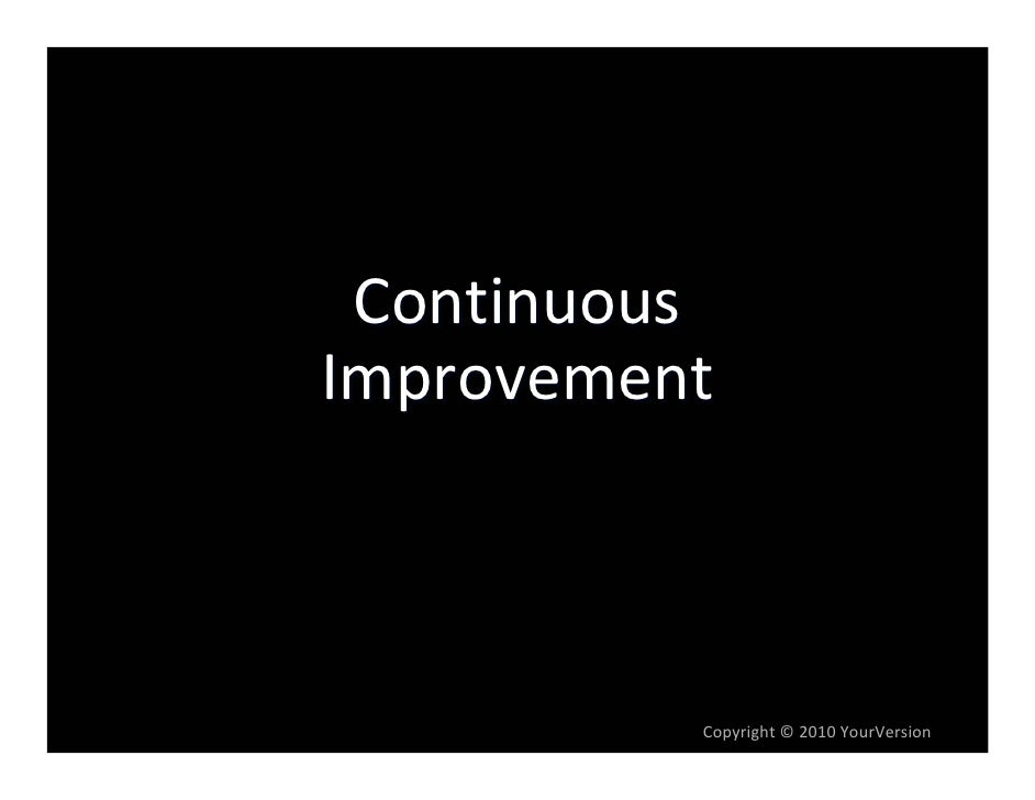 Continuous Improvement              Copyright© 2010YourVersion