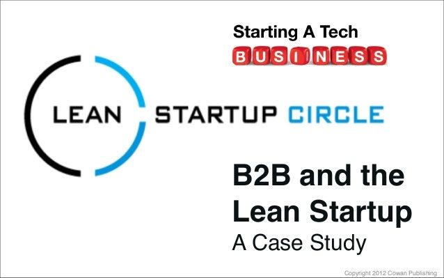 Copyright 2012 Cowan PublishingB2B and theLean StartupA Case Study