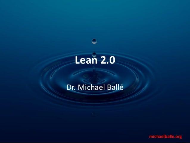 michaelballe.org Lean 2.0 Dr. Michael Ballé