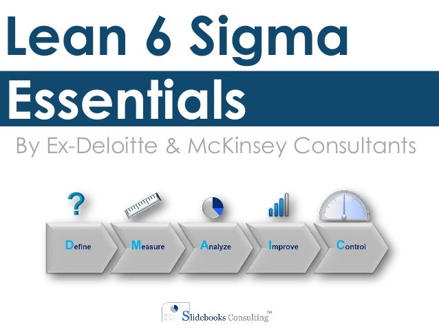 Lean 6 Sigma Essentials By Ex-Deloitte & McKinsey Consultants