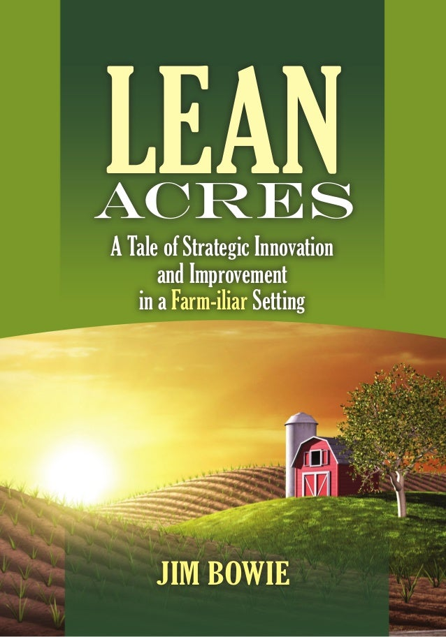 A Tale of Strategic Innovation      and Improvement   in a Farm-iliar Setting      Jim Bowie