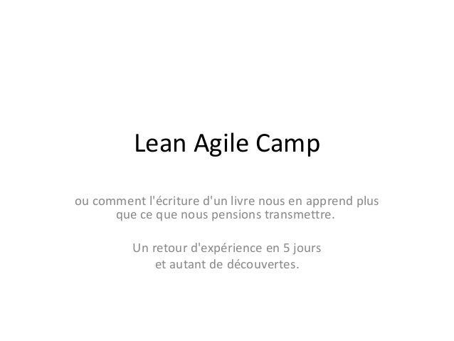 Retour sur l'expérience d'écriture d'un livre en 5 jours - Agile France Paris mai 2014 Slide 3