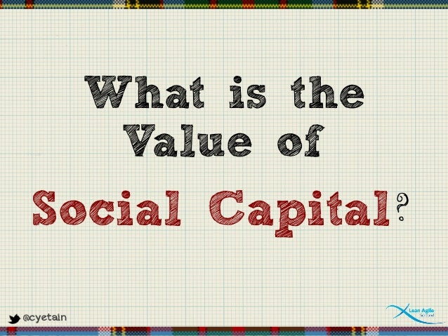 @cyetain What is the Value of Social Capital?