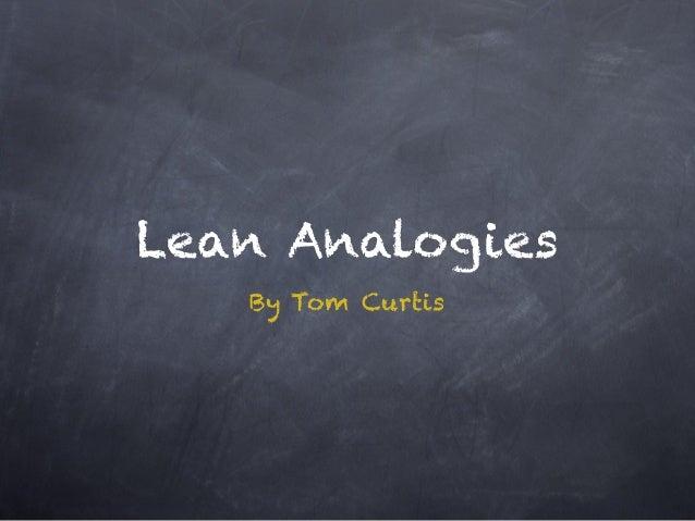 Lean Analogies By Tom Curtis