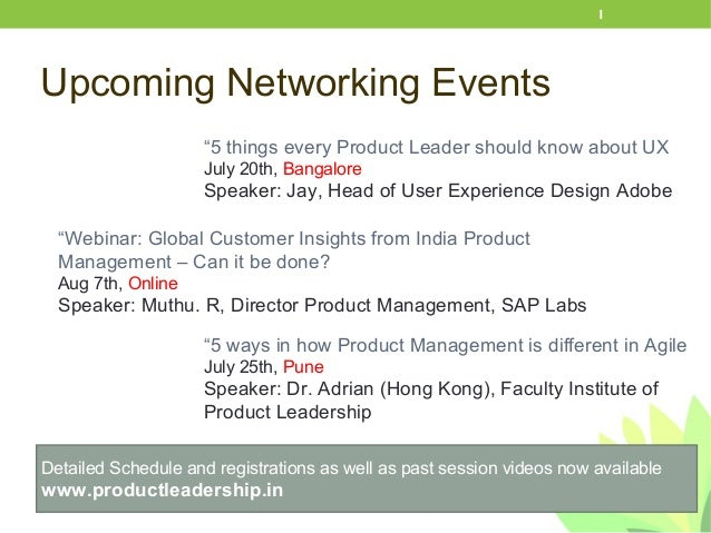 Upcoming Networking Events 1 Detailed Schedule and registrations as well as past session videos now available www.productl...