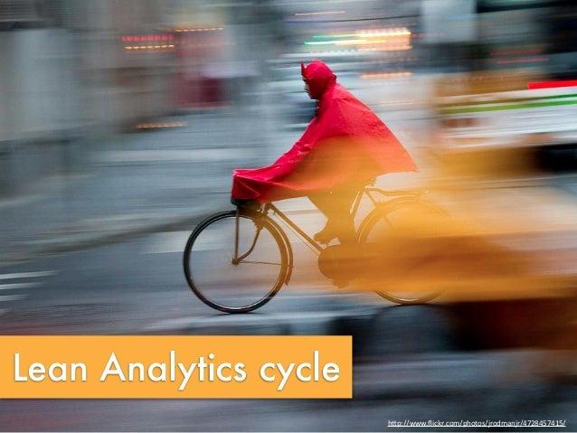 "Lean Analytics cycleh""p://www.flickr.com/photos/jrodmanjr/4728457415/"