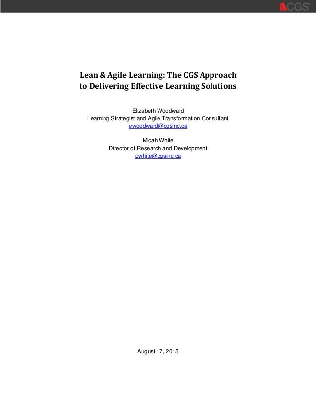 Lean & Agile Learning: The CGS Approach to Delivering Effective Learning Solutions Elizabeth Woodward Learning Strategist ...